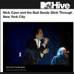 MTV Hive: Nick Cave and the Bad Seeds Slink Through New York City