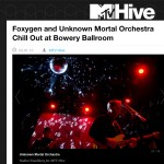 MTV Hive: Foxygen and Unknown Mortal Orchestra Chill Out at Bowery Ballroom